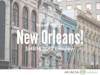 Meet Me in New Orleans! SHRM 2017 Preview