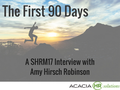 The First 90 Days, A SHRM17 Interview