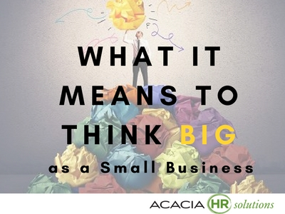 What it Means to Think Big as a Small Business