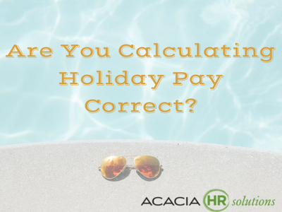 Are You Calculating Holiday Pay Correctly?