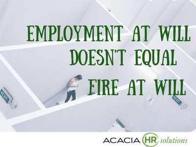 Employment At Will Doesn't Equal Fire At Will