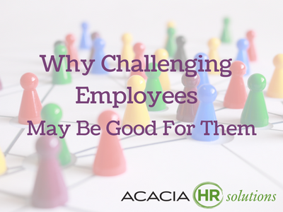 Why Challenging Employees May Be Good For Them