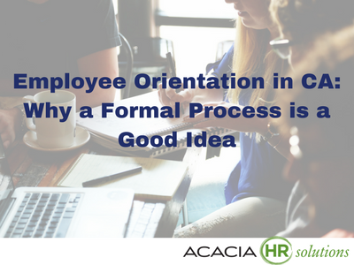 Employee Orientation in CA: Why a Formal Process is a Good Idea