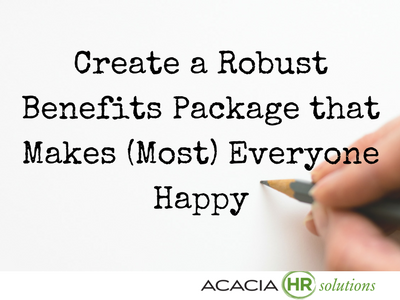 Create a Robust Benefits Package that Makes (Most) Everyone Happy