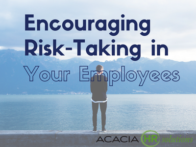 Encouraging Risk-Taking in Your Employees