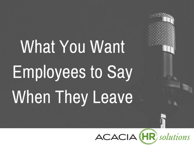 What You Want Employees to Say When They Leave
