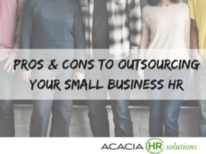 Learn about the pros and cons of outsourcing your human resources functions and HR support services for small businesses and companies.