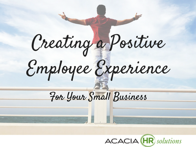 Creating a Positive Employee Experience for Your Small Business