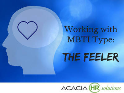 Working with MBTI Personality Type: The Feeler - Acacia HR